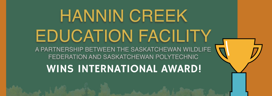 SASKATCHEWAN POLYTECHNIC & SWF PARTNERSHIP BEHIND HANNIN CREEK EDUCATIONAL FACILITY WINS SILVER MEDAL